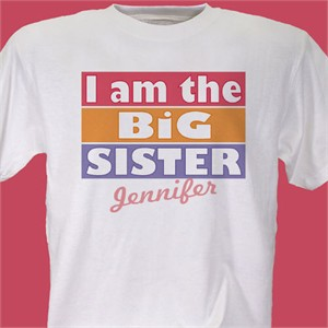 Personalized I Am The Big Sister T-Shirt